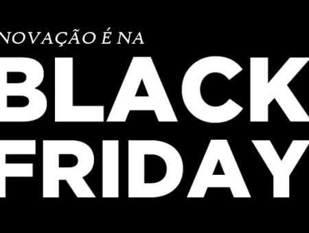 Está para acontecer a Black Friday!