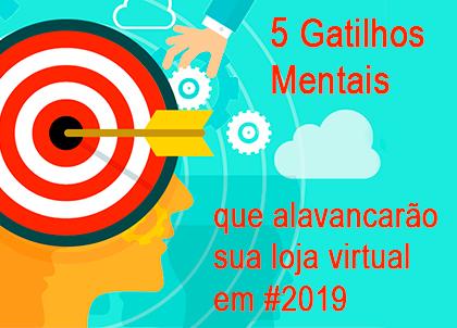 Confira 5 gatilhos mentais que alavancarão sua loja virtual em 2019