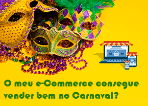É possível fazer o seu e-Commerce vender durante o período de Carnaval?